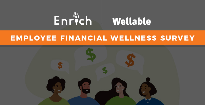 "4 characters with thought bubbles containing dollar signs with text reading ""Enrich, Wellable Employee Financial Wellness Survey"""